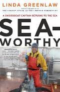 Seaworthy A Swordboat Captain Returns to the Sea