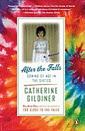 After the Falls Coming of Age in the Sixties