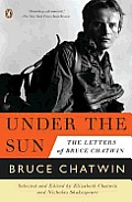 Under the Sun: The Letters of Bruce Chatwin Cover