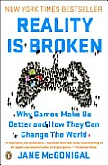 Reality Is Broken: Why Games Make Us Better and How They Can Change the World Cover