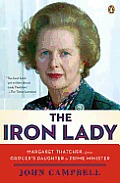 Iron Lady Margaret Thatcher from Grocers Daughter to Prime Minister
