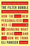 Filter Bubble How the New Personalized Web Is Changing What We Read & How We Think
