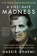 First Rate Madness Uncovering the Links Between Leadership & Mental Illness