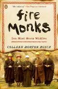Fire Monks Zen Mind Meets Wildfire