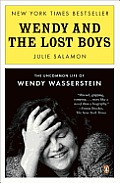 Wendy & the Lost Boys The Uncommon Life of Wendy Wasserstein