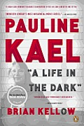 Pauline Kael: A Life in the Dark Cover