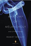 Anatomy of Melancholy & Other Poems