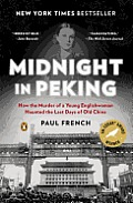 Midnight in Peking How the Murder of a Young Englishwoman Haunted the Last Days of Old China