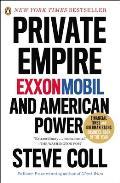 Private Empire ExxonMobil & American Power