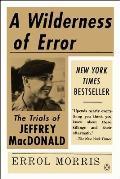 Wilderness of Error The Trials of Jeffrey MacDonald