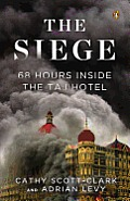 The Siege: 68 Hours Inside the Taj Hotel