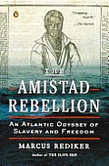 Amistad Rebellion An Atlantic Odyssey of Slavery & Freedom