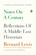 Notes on a Century Reflections of a Middle East Historian