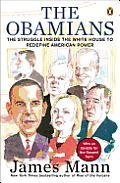 Obamians The Struggle Inside the White House to Redefine American Power