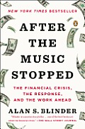 After the Music Stopped The Financial Crisis the Response & the Work Ahead