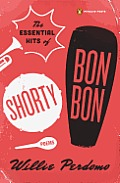 The Essential Hits of Shorty Bon Bon (Poets, Penguin)