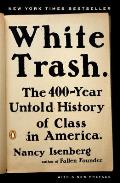 White Trash The 400 Year Untold History of Class in America