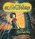 The Books of Elsewhere, Volume I: The Shadows: The Shadows Cover
