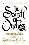 In Search of Oneness: The Bhagavad Gita and the Quran Through Sufi Eyes