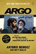 Argo: How The CIA & Hollywood Pulled Off The Most Audacious Rescue In History by Antonio J. Mendez