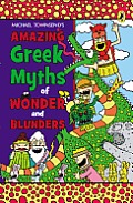 Amazing Greek Myths of Wonder and Blunders: Welcome to the Wonderful World of Greek Mythology