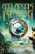 Atlantis Rising (Atlantis Saga) by T. A. Barron