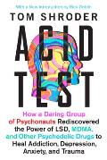 Acid Test LSD Ecstasy & the Power...