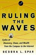 Ruling the Waves: Cycles of Discovery, Chaos, and Wealth from the Compass to the Internet