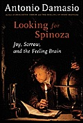 Looking for Spinoza: Joy, Sorrow, and the Human Brain Cover