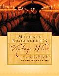 Michael Broadbents Vintage Wine