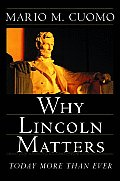 Why Lincoln Matters: Today More Than Ever Cover