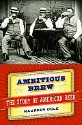 Ambitious Brew: The Story of American Beer Cover