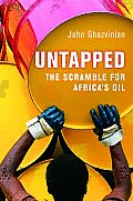Untapped The Scramble For Africas Oil
