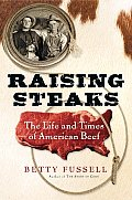 Raising Steaks The Life & Times of American Beef