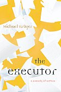 Executor A Comedy Of Letters