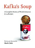 Kafka's Soup: A Complete History of World Literature in 14 Recipes