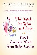 The Battle for Wine and Love: Or How I Saved the World from Parkerization Cover