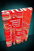 Stuff: Compulsive Hoarding and the Meaning of Things Cover