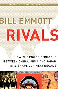 Rivals How the Power Struggle Between China India & Japan Will Shape Our Next Decade