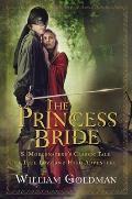 Princess Bride S Morgensterns Classic Tale of True Love & High Adventure The Good Parts Version