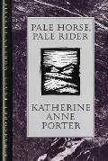 Pale Horse Pale Rider Three Short Novels