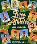 Lives of the Athletes Thrills Spills & What the Neighbors Thought