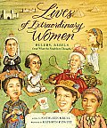 Lives of Extraordinary Women Rulers Rebels & What the Neighbors Thought