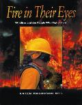 Fire in Their Eyes: Wildfires & the People Who Fight Them Cover