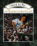 I Want to Be an Environmentalist (I Want to Be)