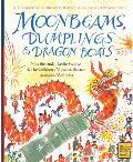 Moonbeams Dumplings & Dragon Boats A Treasury of Chinese Holiday Tales Activities & Recipes