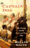 Captains Dog My Journey With The Lewis & Clark Tribe - Signed Edition