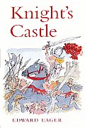 Knight's Castle (Edward Eager's Tales of Magic) Cover