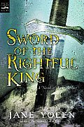 Sword of the Rightful King: A Novel of King Arthur Cover