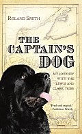 The Captain's Dog: My Journey with the Lewis and Clark Tribe (Lewis &amp; Clark Expedition) Cover
